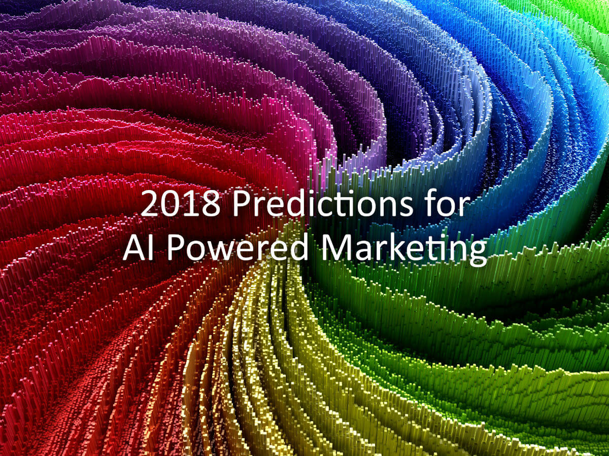 2018 Predictions for AI Powered Marketing